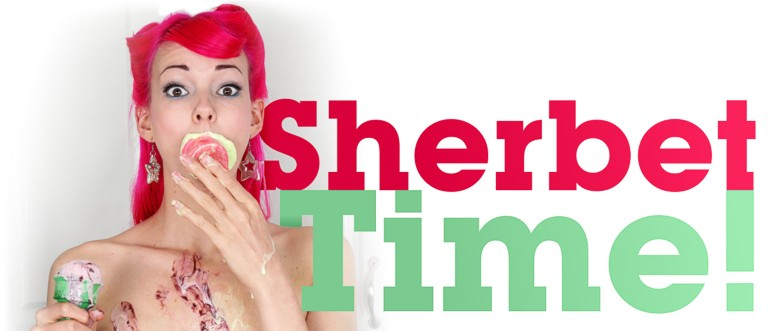 Sherbet Time!